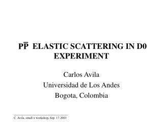 ELASTIC SCATTERING IN D0 EXPERIMENT
