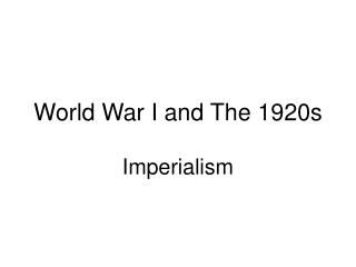 World War I and The 1920s