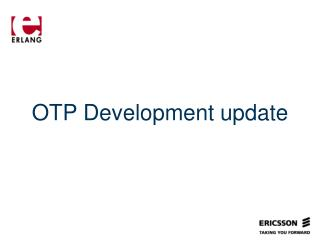OTP Development update