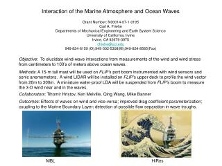 Interaction of the Marine Atmosphere and Ocean Waves Grant Number: N00014-07-1-0195 Carl A. Friehe