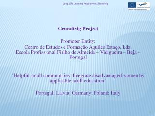 Grundtvig Project Promotor Entity: