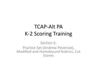TCAP-Alt PA  K-2 Scoring Training
