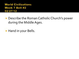 World Civilizations  Week 7 Bell #2 02/27/12
