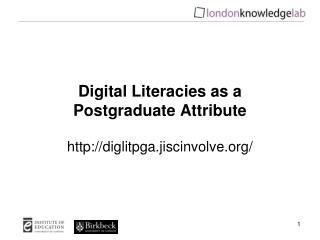 Digital Literacies as a Postgraduate Attribute