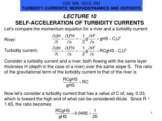 LECTURE 10 SELF-ACCELERATION OF TURBIDITY CURRENTS