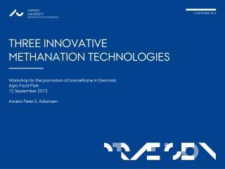 Three innovative  methanation  technologies