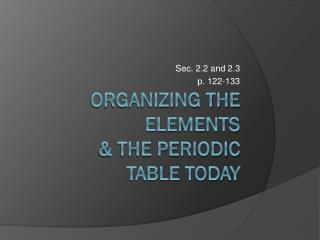 Organizing the Elements & The periodic  table today