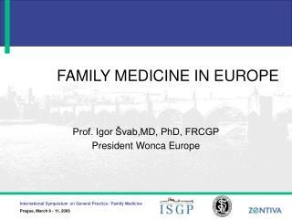 FAMILY MEDICINE IN EUROPE