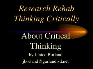 Research Rehab Thinking Critically