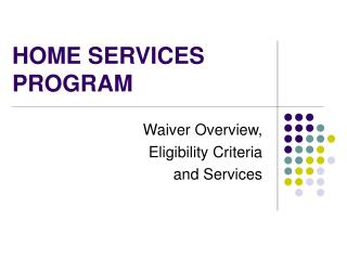 HOME SERVICES PROGRAM