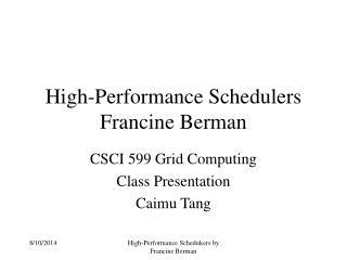 High-Performance Schedulers Francine Berman