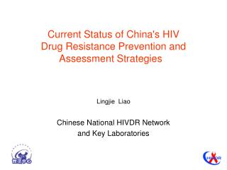 Current Status of China's HIV  Drug Resistance Prevention and Assessment Strategies