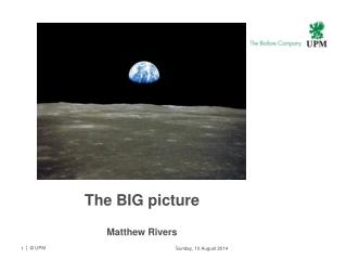 The BIG picture Matthew Rivers