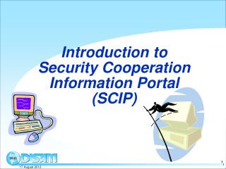 Introduction to Security Cooperation Information Portal (SCIP)