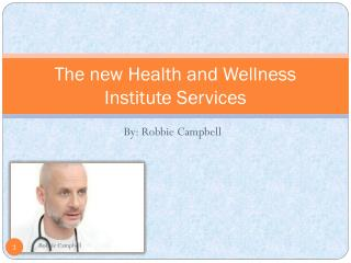 The new Health and Wellness Institute Services