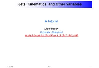 Jets, Kinematics, and Other Variables