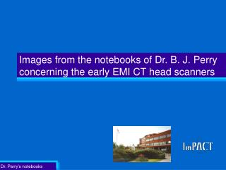Images from the notebooks of Dr. B. J. Perry  concerning the early EMI CT head scanners