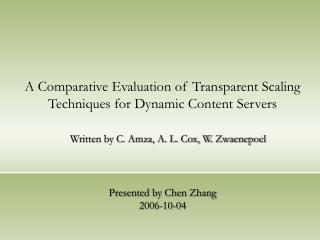 A Comparative Evaluation of Transparent Scaling Techniques for Dynamic Content Servers