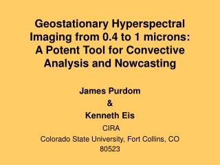 James Purdom & Kenneth Eis CIRA Colorado State University, Fort Collins, CO 80523