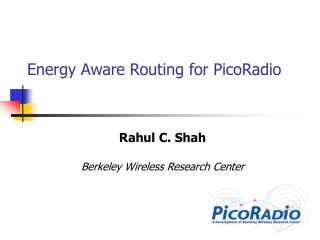 Energy Aware Routing for PicoRadio