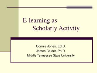 E-learning as 			Scholarly Activity