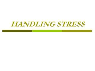 HANDLING STRESS
