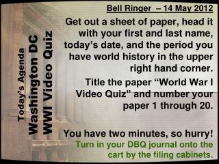 Today's Agenda Washington DC   WWI Video Quiz