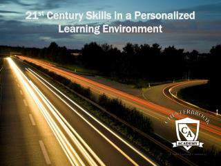 21st Century Skills in a Personalized Learning Environment