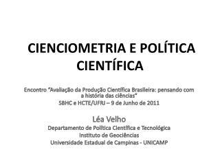 CIENCIOMETRIA E POLÍTICA CIENTÍFICA