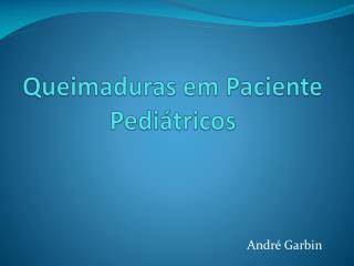 Queimaduras em Paciente Pediátricos