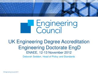 UK Engineering Degree Accreditation  Engineering Doctorate  EngD ENAEE, 12-13 November 2012