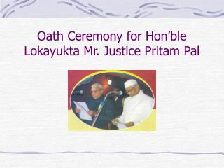 Oath Ceremony for Hon ble Lokayukta Mr. Justice Pritam Pal