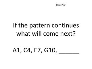 If the pattern continues what will come next? A1, C4, E7, G10, ______
