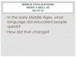 World Civilizations  Week 5 Bell  #2 02/15/12
