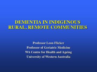 DEMENTIA IN INDIGENOUS RURAL, REMOTE COMMUNITIES
