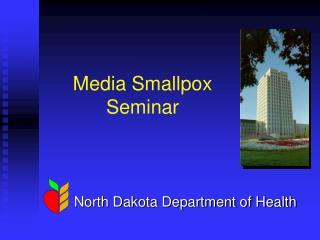 Media Smallpox Seminar