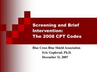 Screening and Brief Intervention:   The 2008 CPT Codes