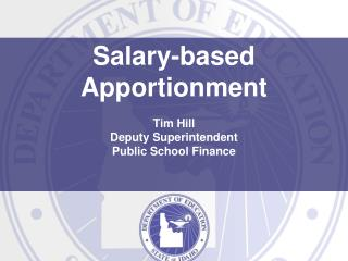 Salary-based Apportionment Tim Hill Deputy Superintendent Public School Finance