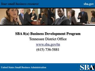 SBA 8(a) Business Development Program Tennessee District Office sba/tn (615) 736-5881