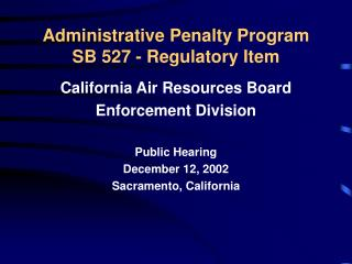 Administrative Penalty Program SB 527 - Regulatory Item