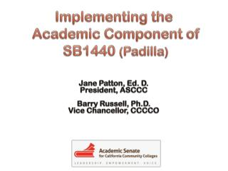Implementing  the Academic Component  of SB1440  ( Padilla )