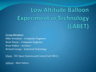 Low Altitude Balloon Experiment in Technology ( LABET)