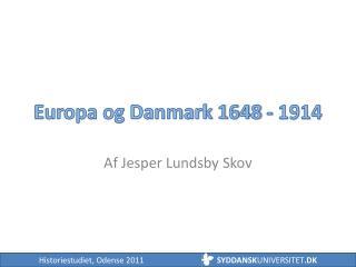 Europa og Danmark 1648 - 1914