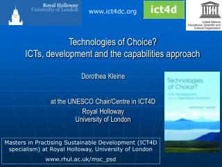 Dorothea  Kleine at the UNESCO Chair/Centre in ICT4D Royal  Holloway University of  London