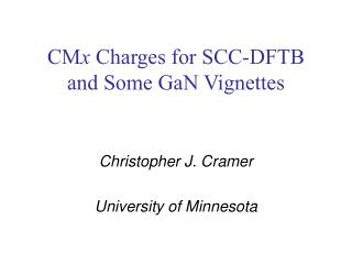 CM x  Charges for SCC-DFTB and Some GaN Vignettes