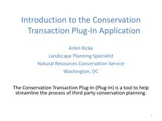Introduction to the Conservation Transaction Plug-In Application Arlen Ricke