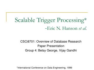 Scalable Trigger Processing* - Eric N. Hanson  et al.