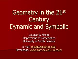Geometry in the 21 st  Century Dynamic and Symbolic