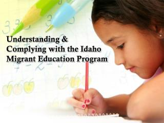 Understanding & Complying with the Idaho Migrant Education Program