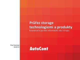 Průřez storage technologiemi a produkty Koordinační porada informatiků obcí III typu